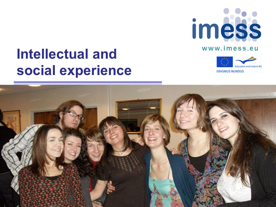 www.imess.eu Intellectual and social experience