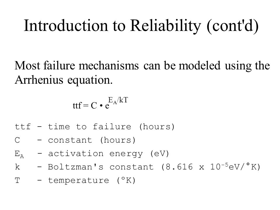 Introduction to Reliability (cont d) Acceleration Factors ttf L A.F.