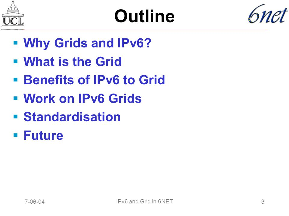 7-06-043 IPv6 and Grid in 6NET Outline  Why Grids and IPv6.