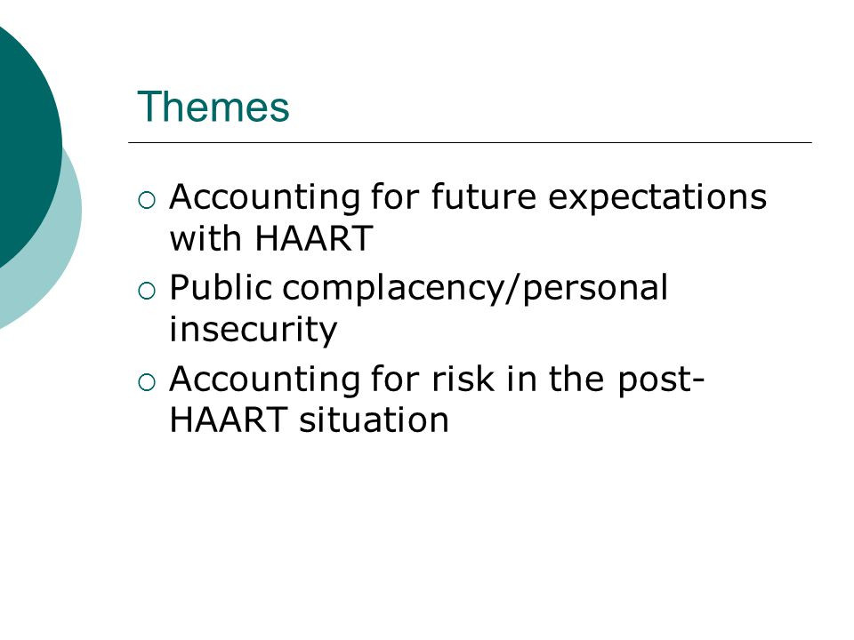 Living with HAART  Transition and uncertainty  Planning and expectations  Prognostic paradox