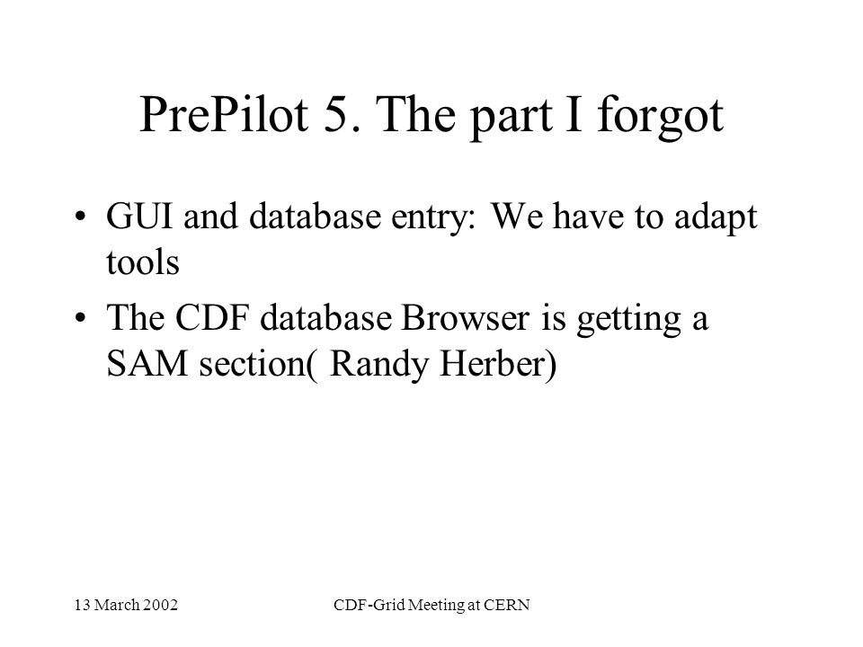 13 March 2002CDF-Grid Meeting at CERN PrePilot 4. Enstore 4-1.