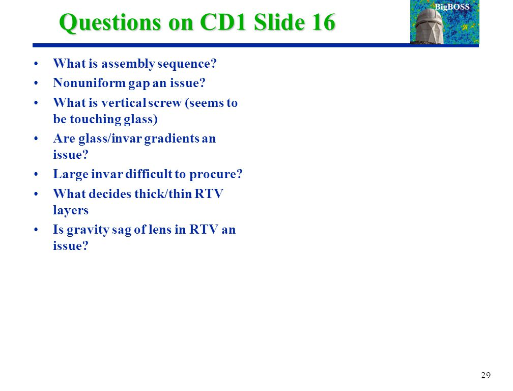 Questions on CD1 Slide 16 What is assembly sequence.