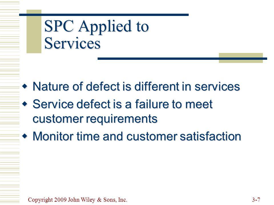 Copyright 2009 John Wiley & Sons, Inc.3-48 Process Capability Measures Process Capability Ratio Cp==Cp== tolerance range process range upper specification limit - lower specification limit 6 