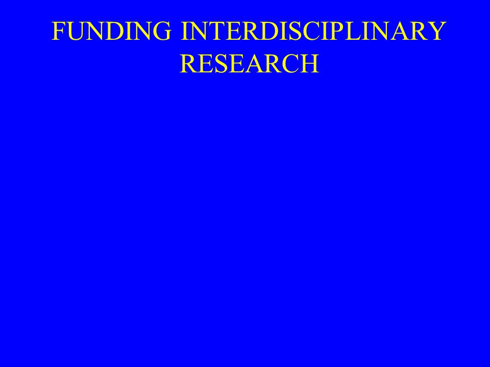 FUNDING INTERDISCIPLINARY RESEARCH