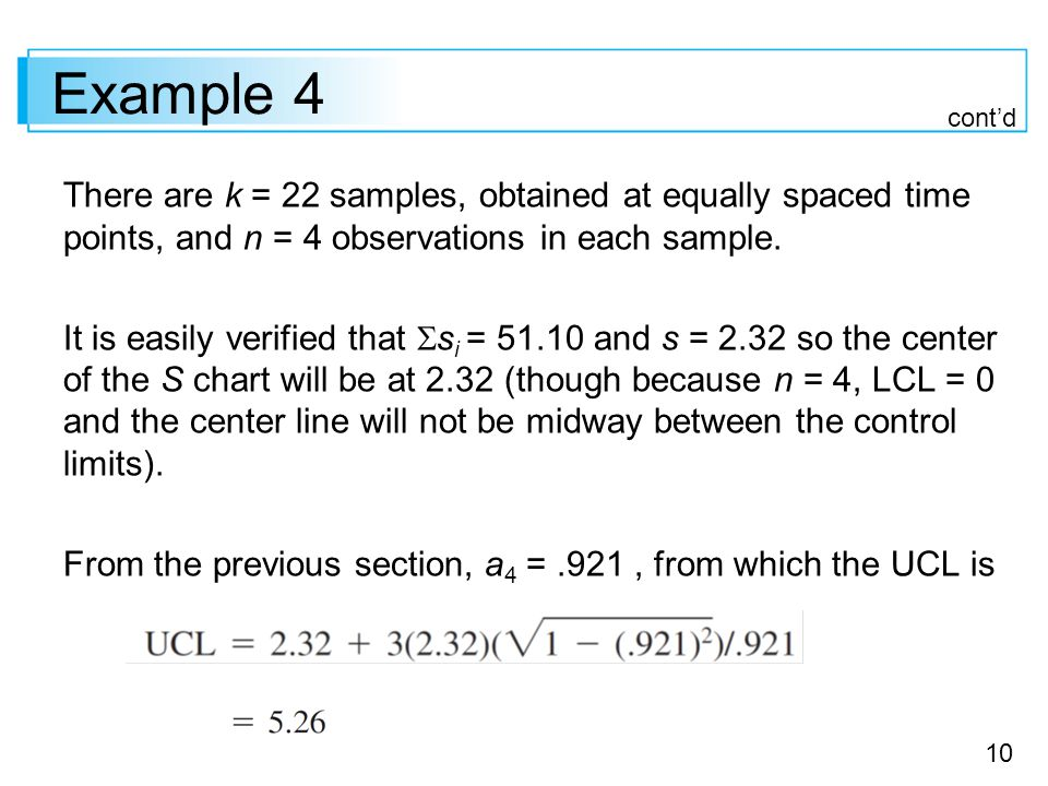 10 Example 4 There are k = 22 samples, obtained at equally spaced time points, and n = 4 observations in each sample.