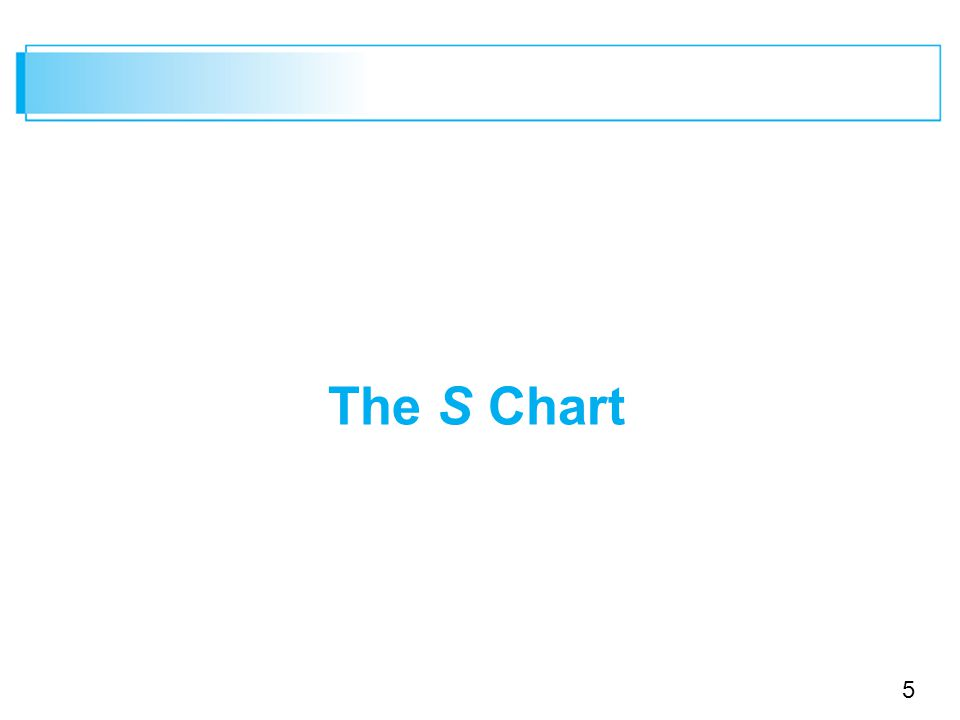 5 The S Chart