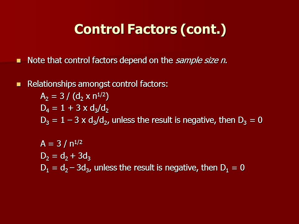 Control Factors (cont.) Note that control factors depend on the sample size n.