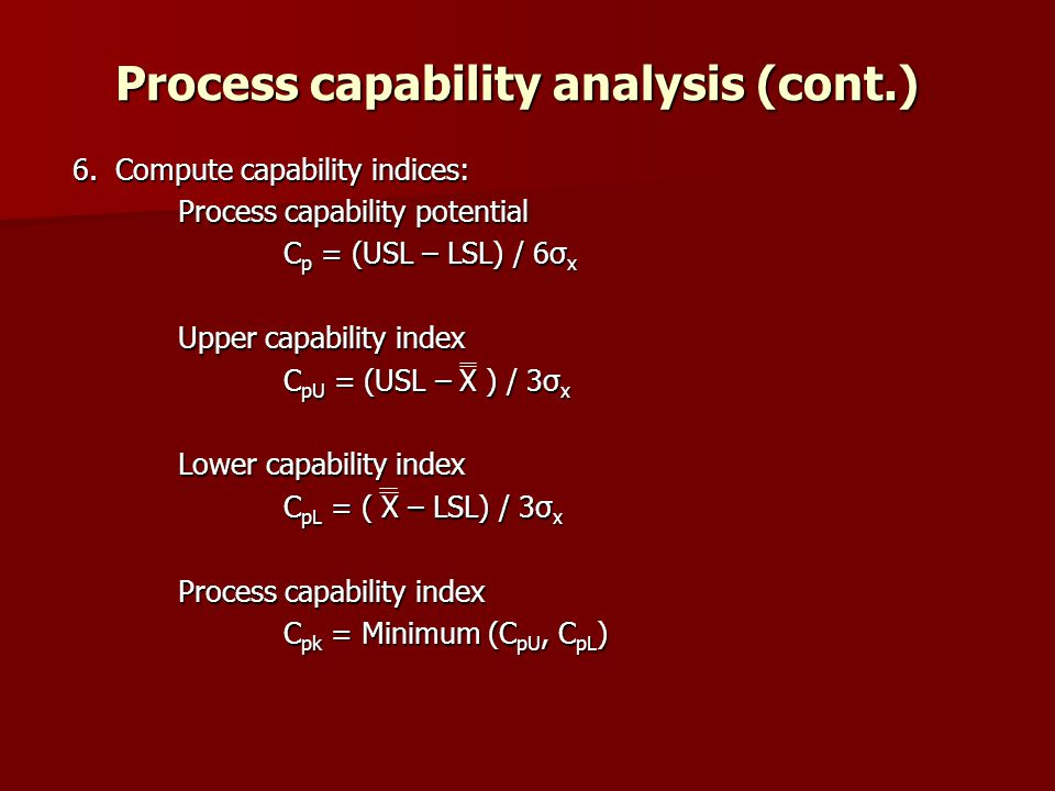 Process capability analysis (cont.) 6.