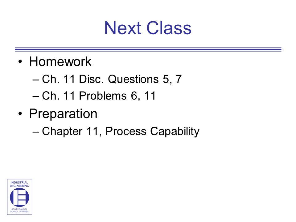 Next Class Homework –Ch. 11 Disc. Questions 5, 7 –Ch.