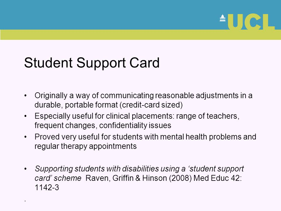 Originally a way of communicating reasonable adjustments in a durable, portable format (credit-card sized) Especially useful for clinical placements: