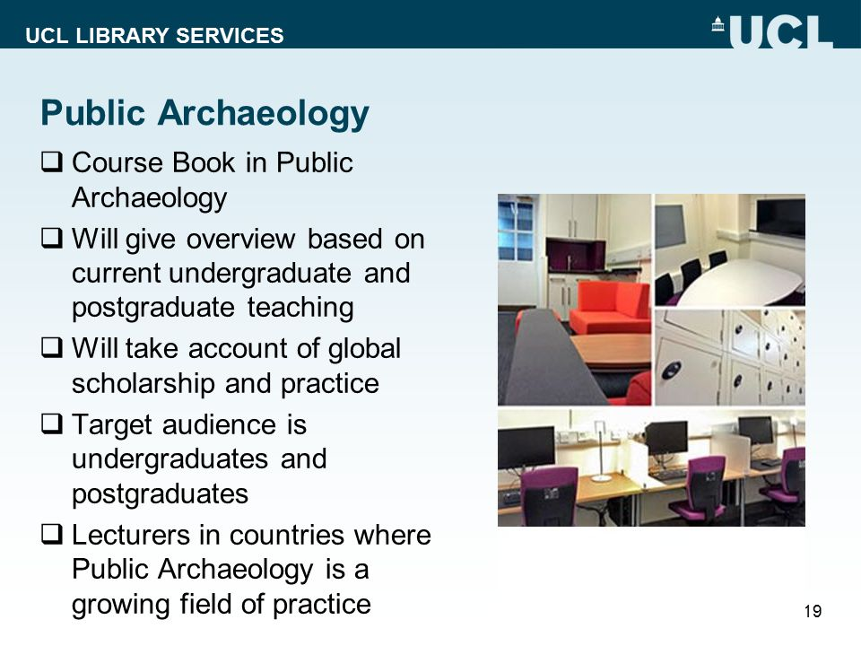 UCL LIBRARY SERVICES Public Archaeology  Course Book in Public Archaeology  Will give overview based on current undergraduate and postgraduate teach