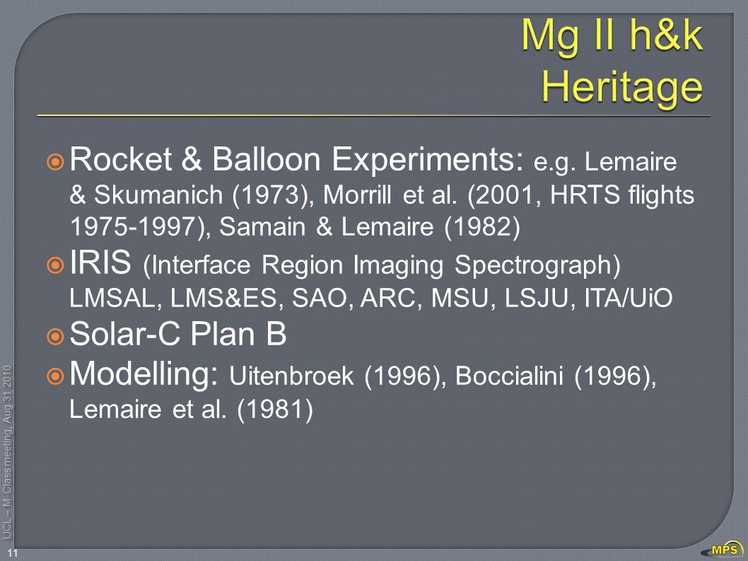 UCL – M-Class meeting, Aug 31 2010  Rocket & Balloon Experiments: e.g.