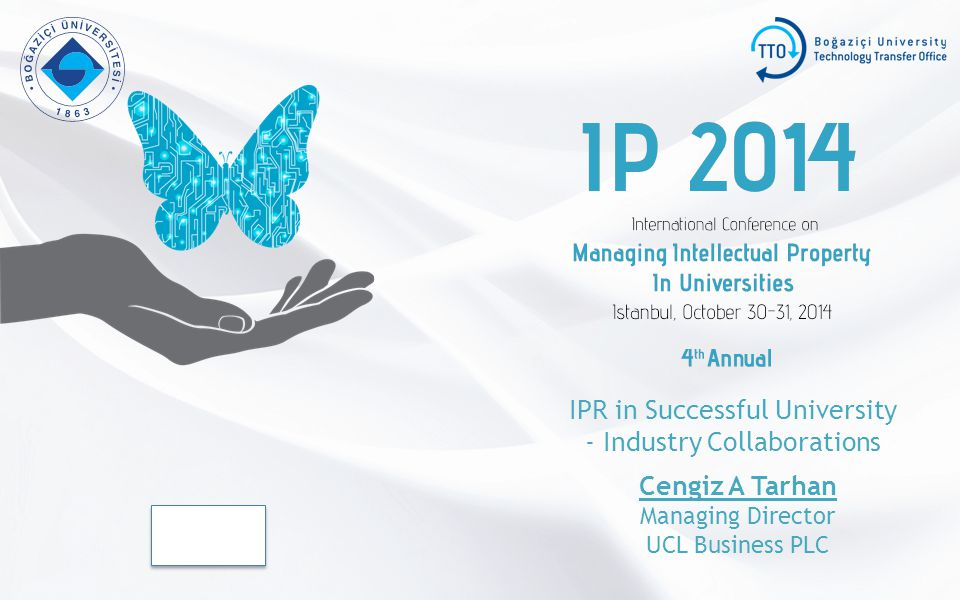 IPR in Successful University - Industry Collaborations Company Logo Cengiz A Tarhan Managing Director UCL Business PLC