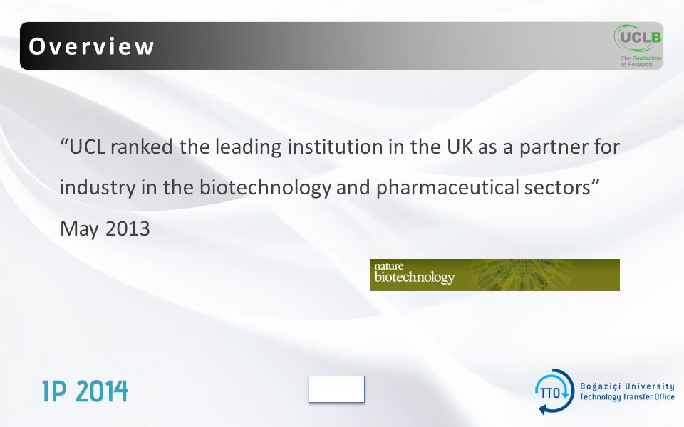 UCL ranked the leading institution in the UK as a partner for industry in the biotechnology and pharmaceutical sectors May 2013 Overview