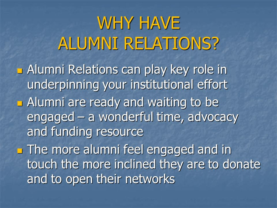 WHY HAVE ALUMNI RELATIONS.