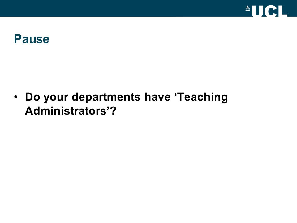 Pause Do your departments have 'Teaching Administrators'?