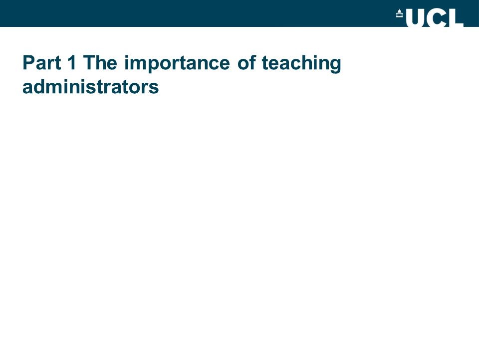 Part 1 The importance of teaching administrators