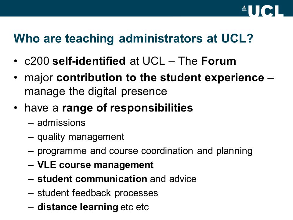 Who are teaching administrators at UCL.