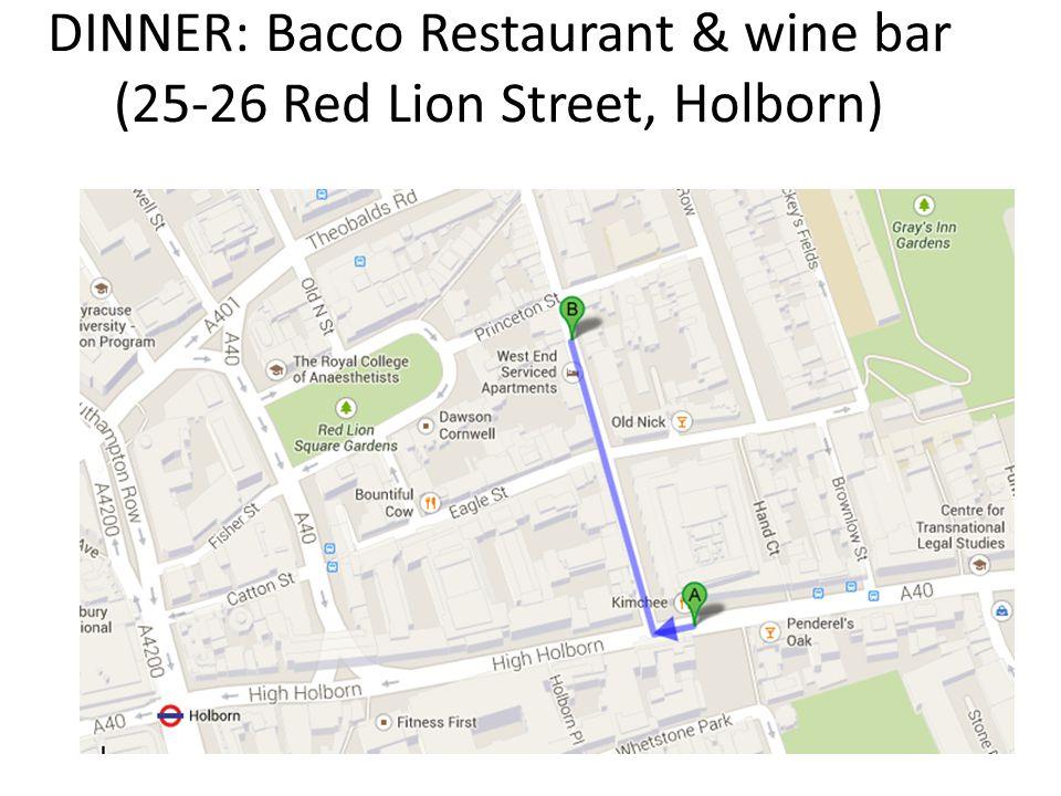 DINNER: Bacco Restaurant & wine bar (25-26 Red Lion Street, Holborn)