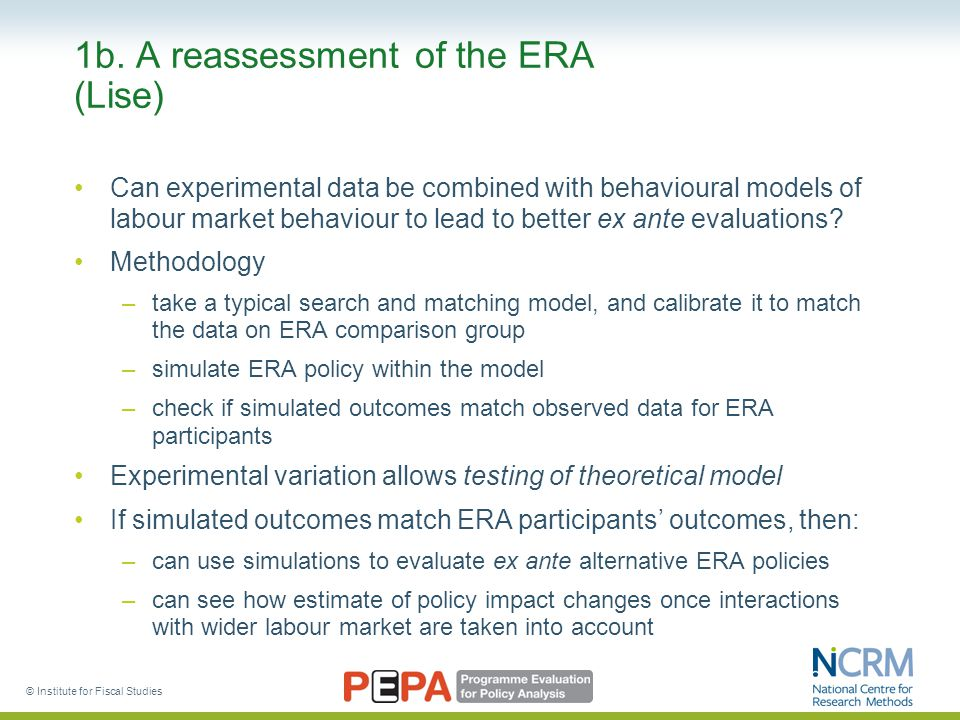 1b. A reassessment of the ERA (Lise) Can experimental data be combined with behavioural models of labour market behaviour to lead to better ex ante ev