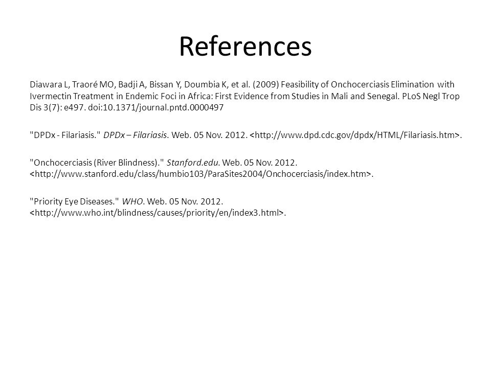 References Diawara L, Traoré MO, Badji A, Bissan Y, Doumbia K, et al.