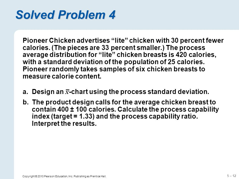 """5 – 12 Copyright © 2010 Pearson Education, Inc. Publishing as Prentice Hall. Solved Problem 4 Pioneer Chicken advertises """"lite"""" chicken with 30 percen"""