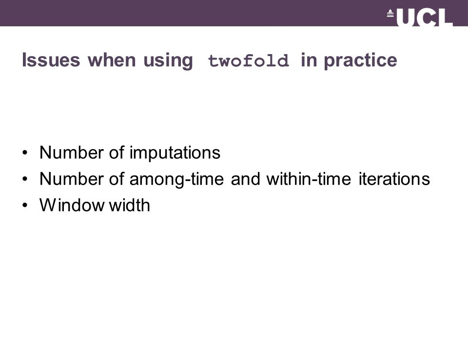 Issues when using twofold in practice Number of imputations Number of among-time and within-time iterations Window width