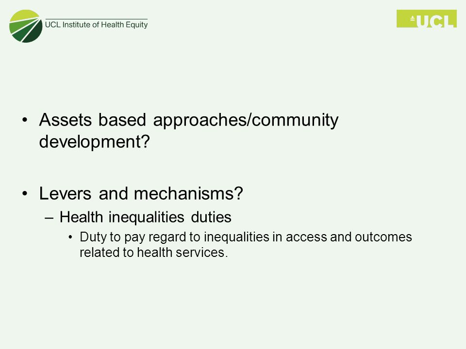 Assets based approaches/community development.Levers and mechanisms.