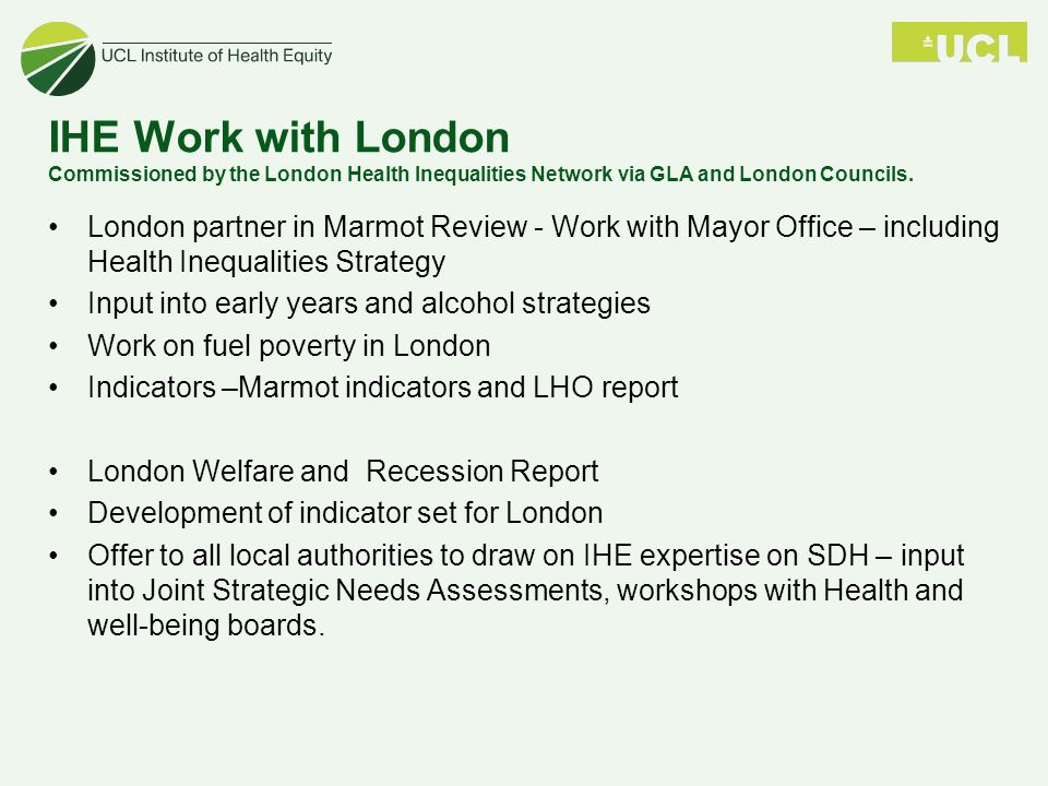 IHE Work with London Commissioned by the London Health Inequalities Network via GLA and London Councils.
