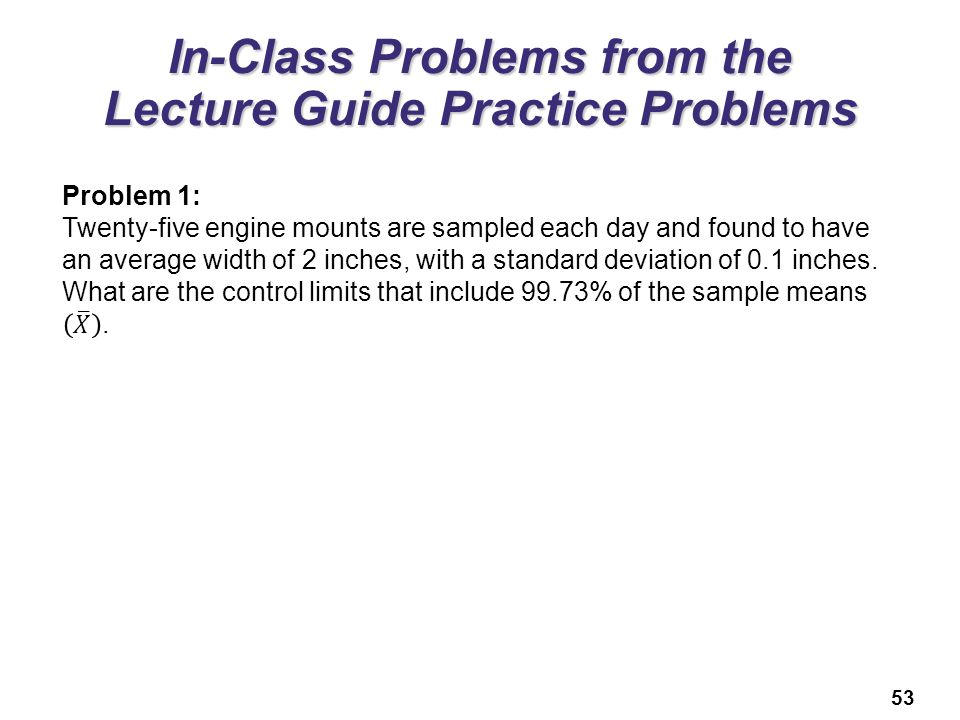 53 In-Class Problems from the Lecture Guide Practice Problems