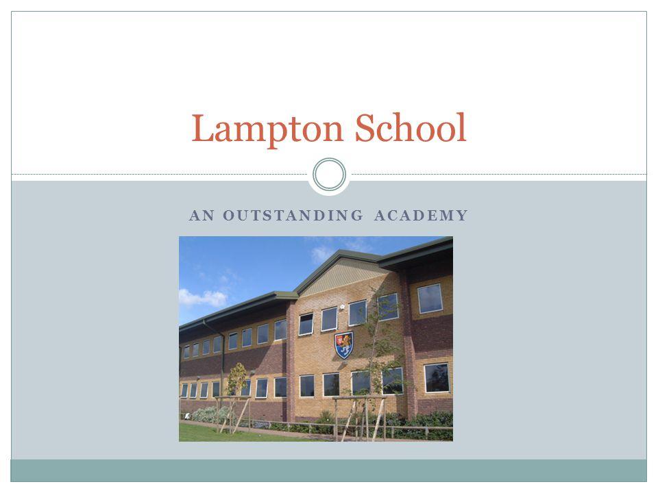 AN OUTSTANDING ACADEMY Lampton School