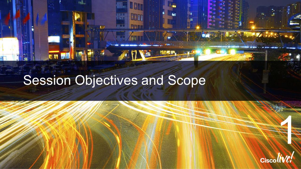 Session Objectives and Scope 1