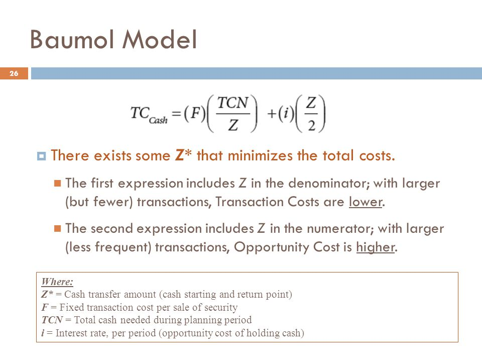 26  There exists some Z* that minimizes the total costs. The first expression includes Z in the denominator; with larger (but fewer) transactions, Tr