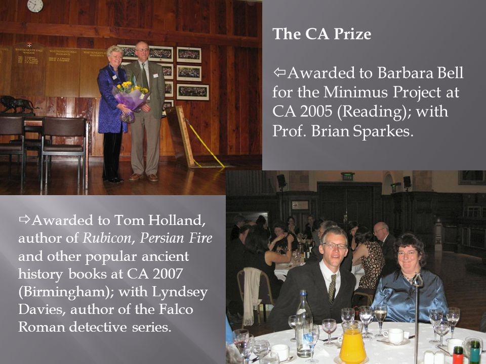 The CA Prize  Awarded to Barbara Bell for the Minimus Project at CA 2005 (Reading); with Prof.