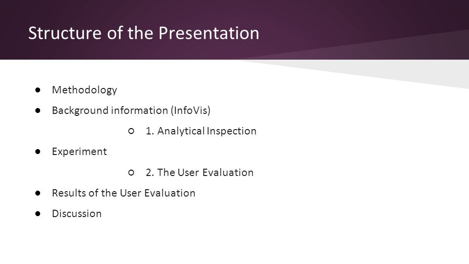 Structure of the Presentation ●Methodology ●Background information (InfoVis) ○1.