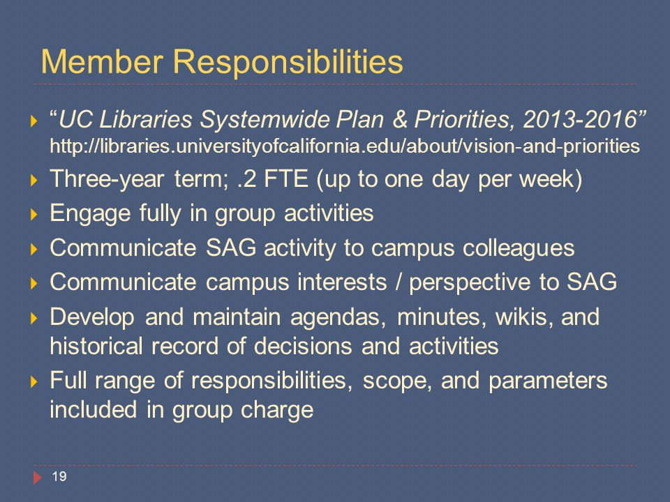 "Member Responsibilities  ""UC Libraries Systemwide Plan & Priorities, 2013-2016"" http://libraries.universityofcalifornia.edu/about/vision-and-prioriti"