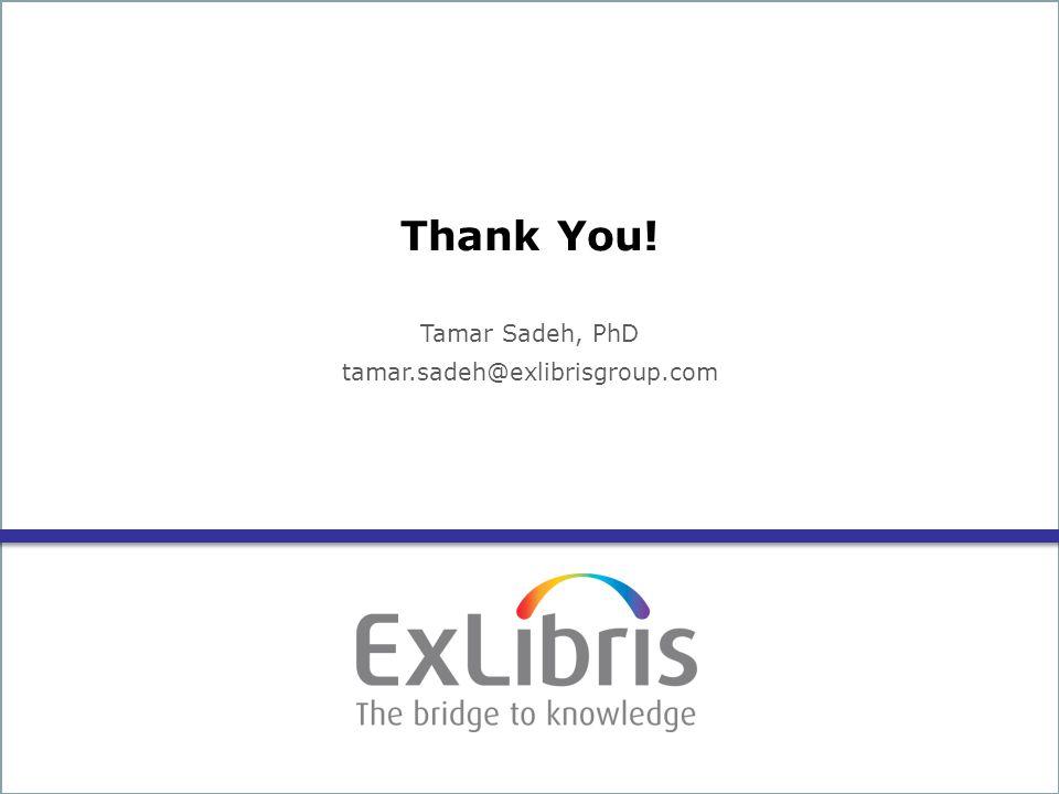 34 Thank You! Tamar Sadeh, PhD tamar.sadeh@exlibrisgroup.com