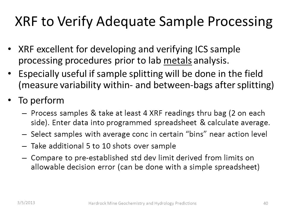 XRF to Verify Adequate Sample Processing XRF excellent for developing and verifying ICS sample processing procedures prior to lab metals analysis.