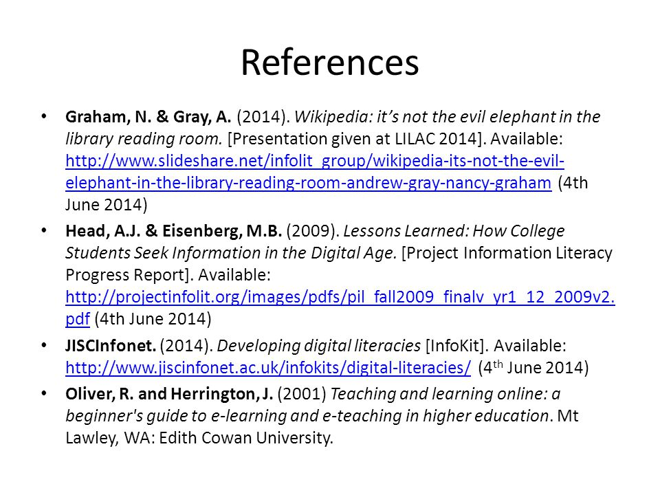 References Graham, N. & Gray, A. (2014). Wikipedia: it's not the evil elephant in the library reading room. [Presentation given at LILAC 2014]. Availa