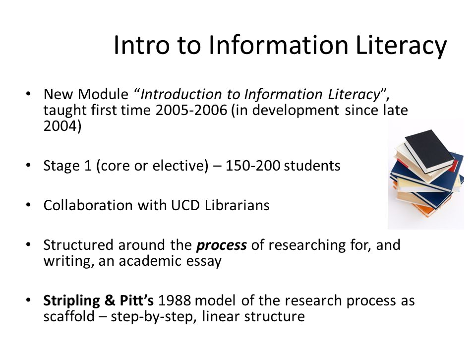 """Intro to Information Literacy New Module """"Introduction to Information Literacy"""", taught first time 2005-2006 (in development since late 2004) Stage 1"""