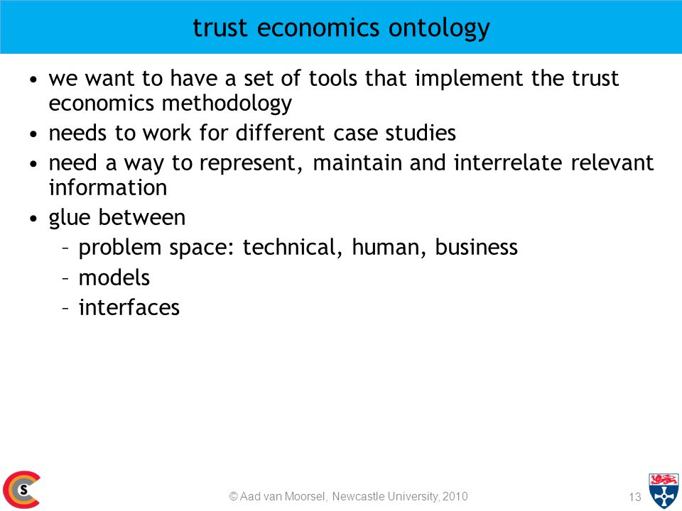trust economics ontology 13 we want to have a set of tools that implement the trust economics methodology needs to work for different case studies nee