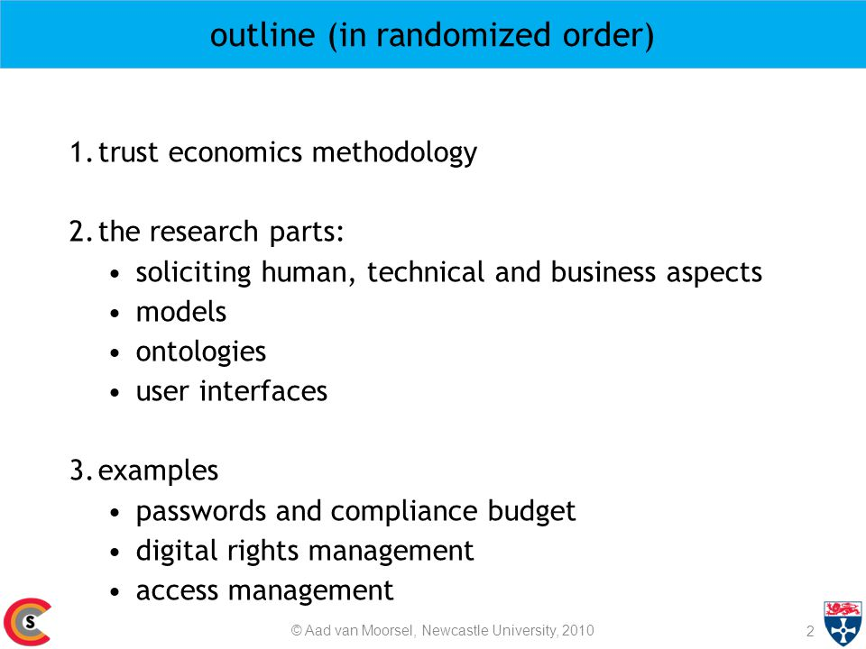 outline (in randomized order) 1.trust economics methodology 2.the research parts: soliciting human, technical and business aspects models ontologies u