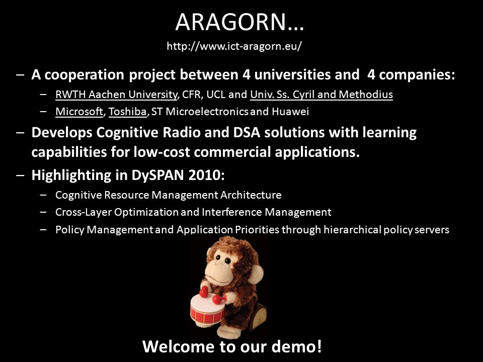 ARAGORN… –A cooperation project between 4 universities and 4 companies: –RWTH Aachen University, CFR, UCL and Univ.