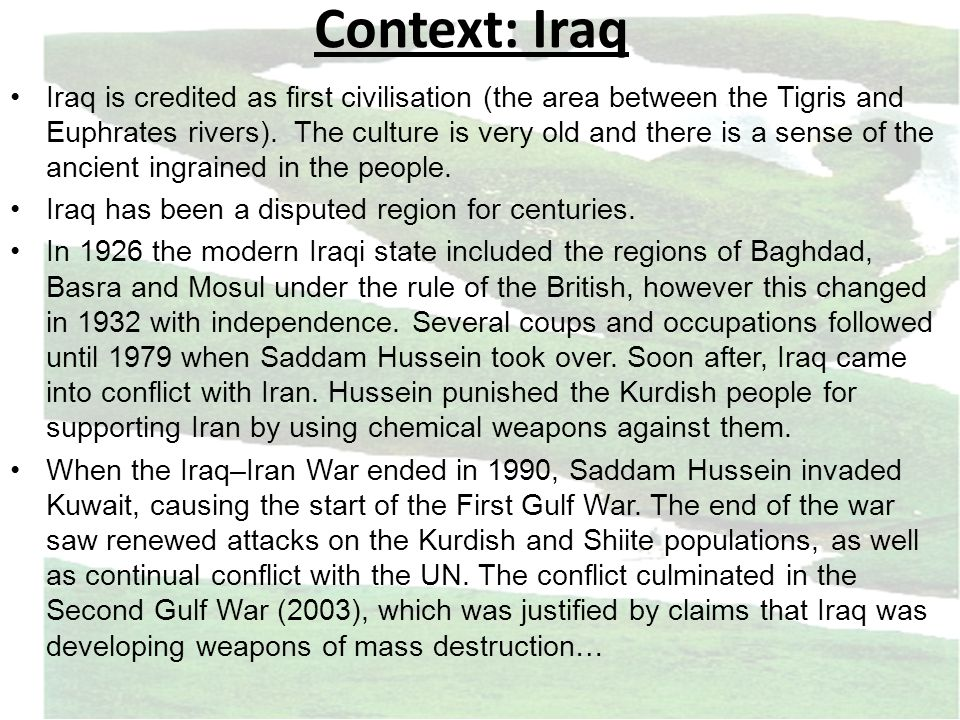 Context: Iraq Iraq is credited as first civilisation (the area between the Tigris and Euphrates rivers).