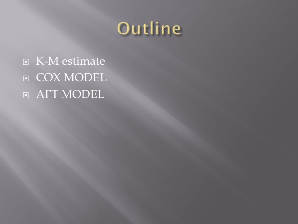  K-M estimate  COX MODEL  AFT MODEL