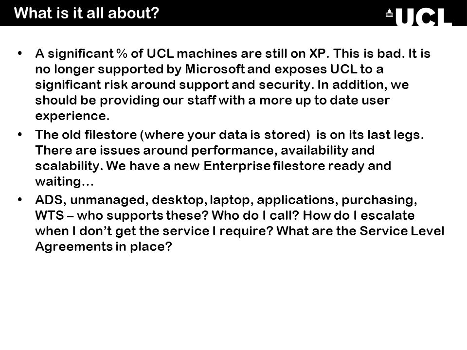 We need to provide easy access to UCL resources from off-site for a wide range of UCL/Non-UCL devices The use of unlicensed software is illegal and exposes UCL to a considerable risk.