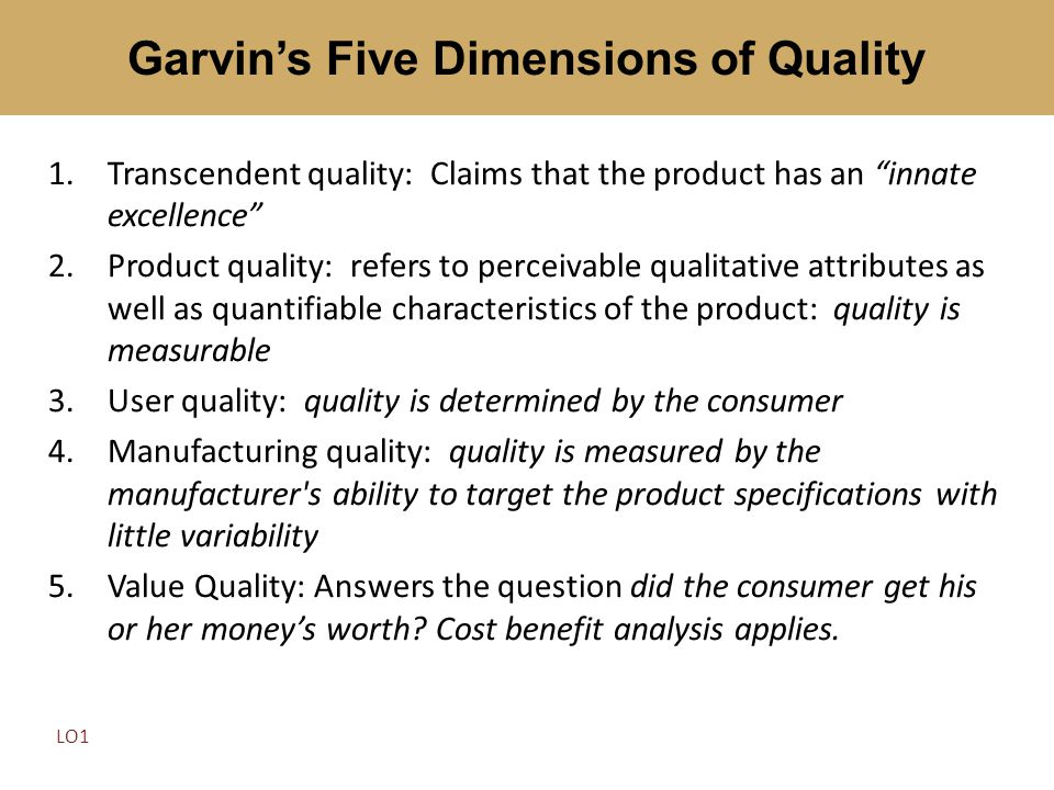 """1.Transcendent quality: Claims that the product has an """"innate excellence"""" 2.Product quality: refers to perceivable qualitative attributes as well as"""