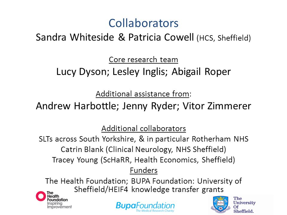 Collaborators Sandra Whiteside & Patricia Cowell (HCS, Sheffield) Core research team Lucy Dyson; Lesley Inglis; Abigail Roper Additional assistance fr
