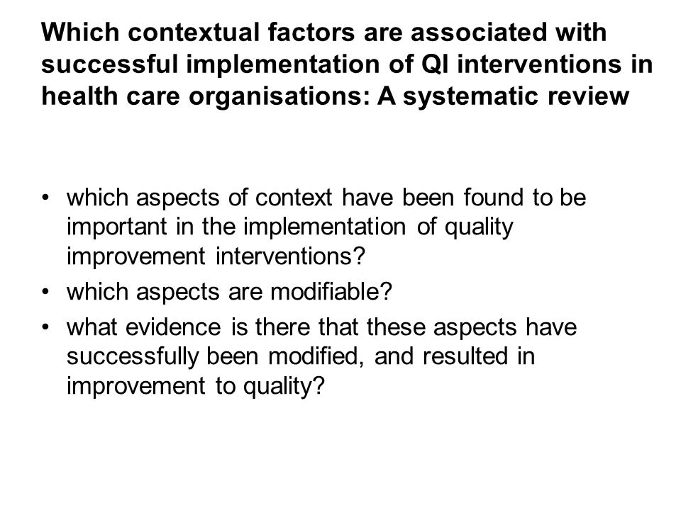 Which contextual factors are associated with successful implementation of QI interventions in health care organisations: A systematic review which asp