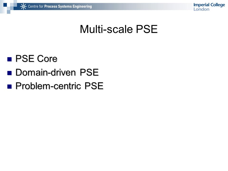 Multi-scale PSE PSE Core PSE Core Domain-driven PSE Domain-driven PSE Problem-centric PSE Problem-centric PSE